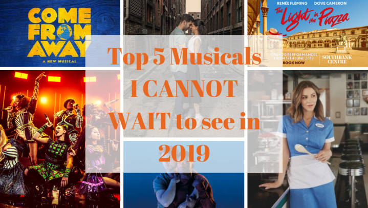 Top 5 Musicals I Cannot Wait To See In2019