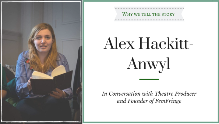 Why We Tell The Story: In Conversation with AlexHackitt-Anwyl
