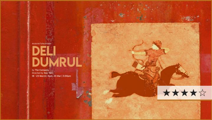 Review   Deli Dumrul, Arcola Theatre⋆⋆⋆⋆