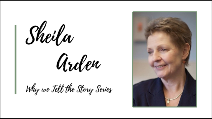 Why We Tell The Story: In Conversation with Sheila Arden