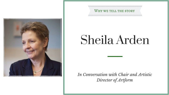 Why We Tell The Story: In Conversation with SheilaArden