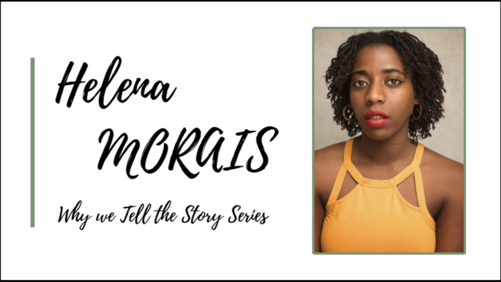 Why We Tell the Story: In Conversation with Helena Morais