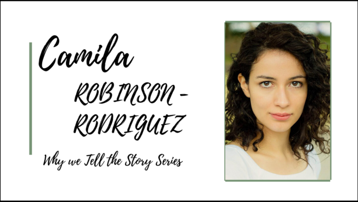 Why We Tell The Story: In Conversation With Camila Robinson-Rodriguez