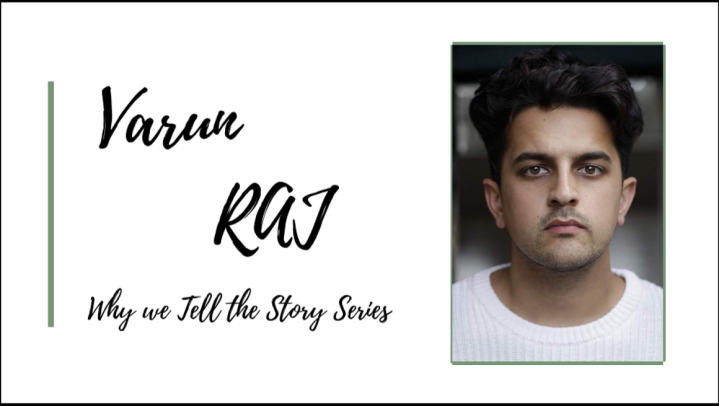 Why We Tell The Story: In Conversation with Varun Raj