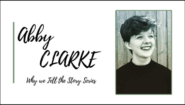 Why We Tell the Story: In Conversation with Abby Clarke